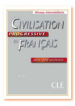 CIVILISATION PROGRESSIVE DU FRANCAIS INTERMEDIAIRE(+400 ACTIV)