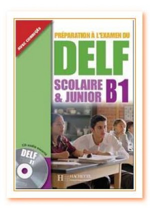 DELF B1 SCOLAIRE & JUNIOR+CD+CORRIGES