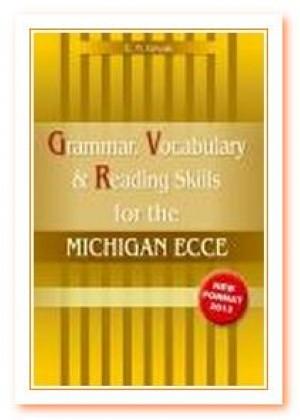 GRAMMAR VOCABULARY & READING SKILLS MICHIGAN ECCE 2013