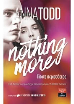 NOTHING MORE: ΤΙΠΟΤΑ ΠΕΡΙΣΣΟΤΕΡΟ