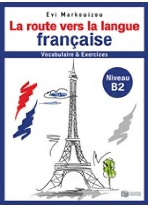 LA ROUTE VERS LA LANGUE FRANCAISE VOCABULAIRE & EXERCICES