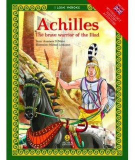 ACHILLES THE BRAVE WARRIOR OF THE ILIAD