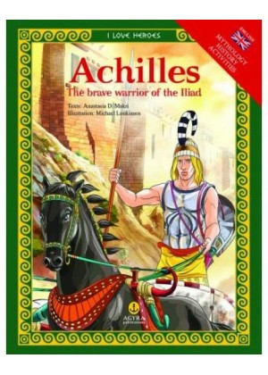 ACHILLES THE BRAVE WARRIOR OF THE ILIAD