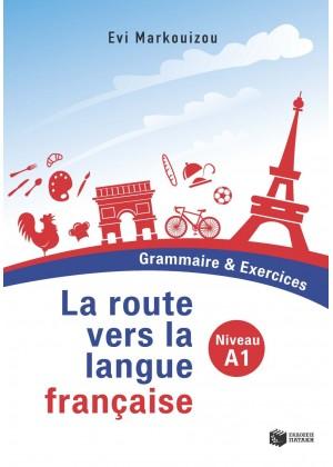 LA ROUTE VERS LA LANGUE FRANCAISE NIVEAU A1 - GRAMMAIRE & EXERCICES