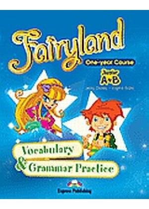FAYRYLAND ONE YEAR COURSE (A+B JUNIOR) VOCABULARY & GRAMMAR PRACTICE
